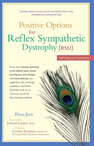 Positive Options for Reflex Sympathetic Dystrophy (RSD): Self-Help and Treatment (Positive Options) (Best Treatment For Rsd)