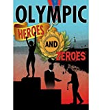 Olympic Heroes and Zeroes, Robin Johnson, 0778779394