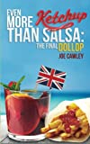 img - for Even More Ketchup than Salsa: The Final Dollop (Volume 2) book / textbook / text book