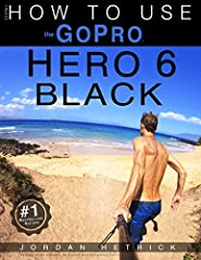 The newest release FROM THE #1 AMAZON BEST SELLING AUTHOR ON GoPro CAMERAS.Specifically for the GoPro HERO 6 BLACK, this is the perfect guide book for anyone who wants to learn how to use the GoPro HERO 6 Black camera to capture unique videos...