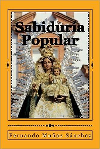 Sabiduría Popular: Amazon.es: Recopilada y comentada por Fernando Muñoz Sánchez: Libros