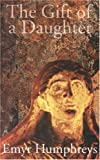 img - for Gift of a Daughter by Emyr Humphreys (2000-09-01) book / textbook / text book