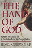 The Hand of God: A Journey from Death to Life by the Abortion Doctor Who Changed His Mind