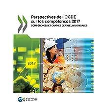Perspectives de l'OCDE sur les compétences 2017: Compétences et chaînes de valeur mondiales (Education)