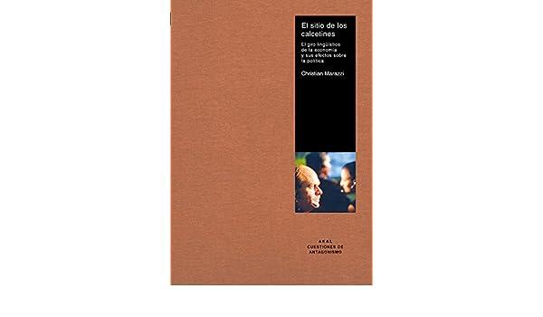 El Sitio De Los Calcetines/ The Place For Socks: El Giro Linguistico De La Economia Y Sus Efectos Sobre La Politica (Cuestiones De Antagonismo/ Antagonism ...
