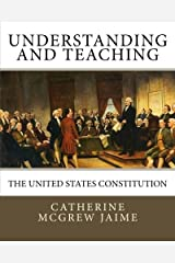 Understanding (and Teaching) the United States Constitution Paperback
