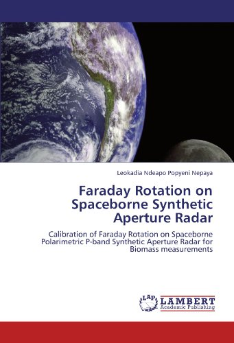 (Faraday Rotation on Spaceborne Synthetic Aperture Radar: Calibration of Faraday Rotation on Spaceborne Polarimetric P-band Synthetic Aperture Radar for   Biomass measurements)