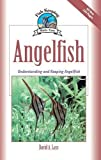 Angelfish: Understanding and Keeping Angelfish (Fish Keeping Made Easy)