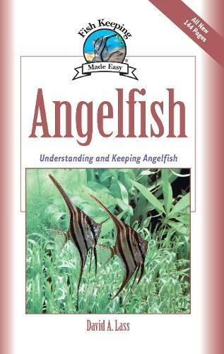 - Angelfish: Understanding and Keeping Angelfish (Fish Keeping Made Easy)