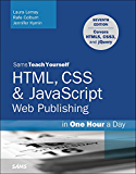 HTML, CSS & JavaScript Web Publishing in One Hour a Day, Sams Teach Yourself: Covering HTML5, CSS3, and jQuery