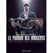 Le pouvoir des innocents Cycle 2 - Car l'enfer est ici (Tome 4) (French Edition)