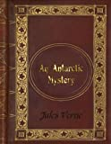 Jules Verne - An Antarctic Mystery