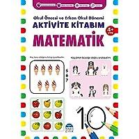 Aktivite Kitabım - Matematik 4+ Yaş: Okul Öncesi ve Erken Okul Dönemi