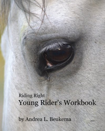 Riding Right Young Rider's Workbook: A Guide to Horses, Barns, and the Fun of Riding (Lessons Horse Riding)
