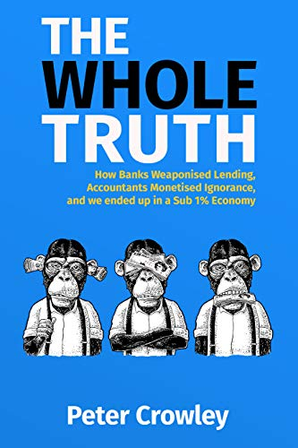Amazon com: The Whole Truth: How Banks Weaponised Lending