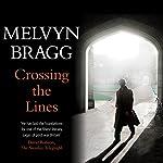 Crossing the Lines | Melvyn Bragg