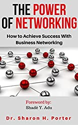 The Power of Networking: How to Achieve Success With Business Networking