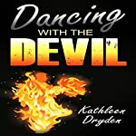 Dancing with the Devil: The Battle for the Soul of God's Children and the Life of a Christian Nation | Kathleen Dryden