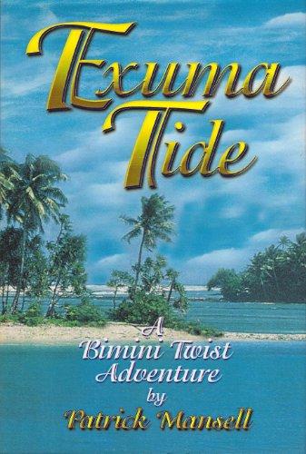 Bimini Twist (Exuma Tide: A Bimini Twist Adventure (The Bimini Twist Adventures Book 3))