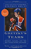 Gretzky's Tears: Hockey, Canada, and the Day Everything Changed