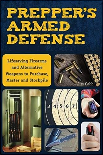 Preppers armed defense lifesaving firearms and alternative preppers armed defense lifesaving firearms and alternative weapons to purchase master and stockpile jim cobb 9781612435619 amazon books fandeluxe Images