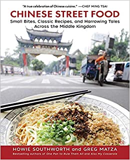 Chinese Street Food: Small Bites, Classic Recipes, and