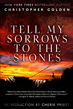Tell My Sorrows to the Stones by Christopher Golden science fiction book reviews