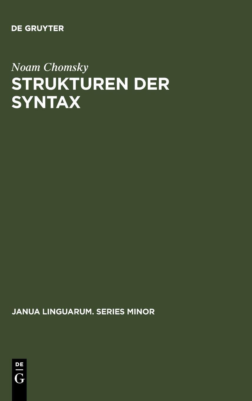 Strukturen der Syntax (Janua Linguarum. Series Minor, Band 182)
