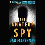 The Amateur Spy | Dan Fesperman