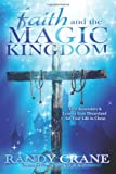 Faith and the Magic Kingdom, Randy Crane, 1493535730