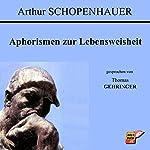 Aphorismen zur Lebensweisheit | Arthur Schopenhauer