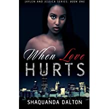 When Love Hurts (Jaylen and Jessica Series)