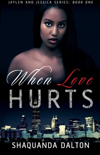 When Love Hurts (Jaylen and Jessica Series)