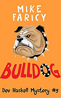 Bulldog (Dev Haskell - Private Investigator Book 9) by [Faricy, Mike]
