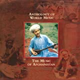Anthology of World Music: The Music of Afghanistan by Various Artists