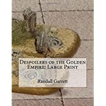 Despoilers of the Golden Empire: Large Print