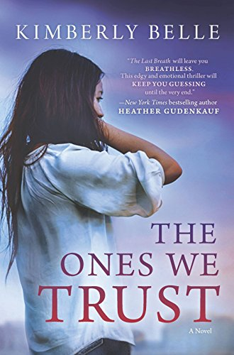The Ones We Trust: A Novel by [Belle, Kimberly]