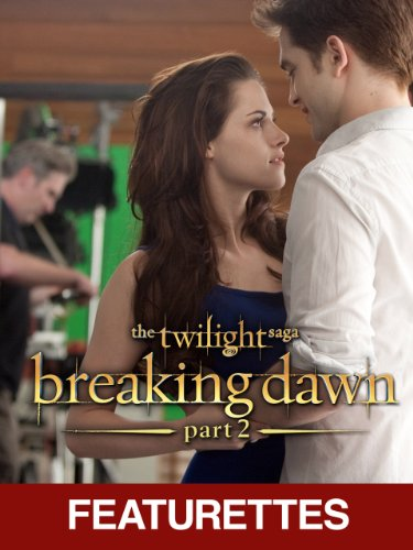 The Twilight Saga: Breaking Dawn Part 2 - Behind the Scenes / The Battle (Featurettes) (2 Breaking Movie Part Dawn)