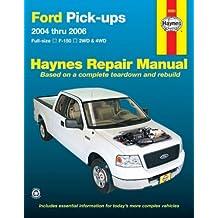 Ford Pick-ups 2004 thru 2006: Full-size, F-150, 2WD & 4WD