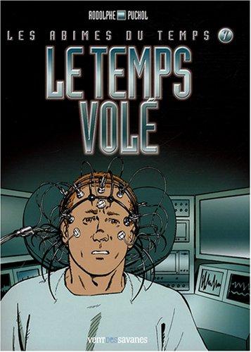 Read Online Les ab\^imes du temps, Tome 7 : Le temps volé pdf
