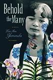 Behold the Many, Lois-Ann Yamanaka, 0312426542