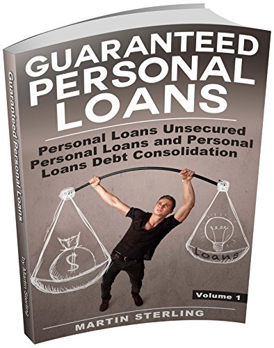 Amazon.com: Guaranteed Personal Loans (Personal Loans and Unsecured Personal Loans and Personal Loans Debt Consolidation Book 1) eBook: Martin Sterling: Kindle Store