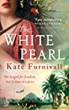 Front cover for the book The White Pearl by Kate Furnivall