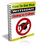 Get Rich (How to Get Rich Without a College Education Book 1)