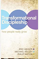 Transformational Discipleship: How People Really Grow Kindle Edition