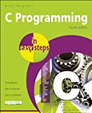 C Programming In Easy Steps 4th Edition