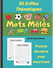 Mots Mêlés: Mots cachés pour enfants, livre de 55 grilles thématiques, cahier de mots mêlés en gros caractères, plus de 830 mots avec les solutions