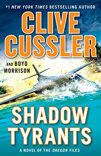 Shadow Tyrants: Clive Cussler (The Oregon Files Book 13)