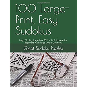 100 Large-Print, Easy Sudokus: High Quality, Large Print (8.5 x 11 in) Sudokus For Beginners, With Page Links to… 2
