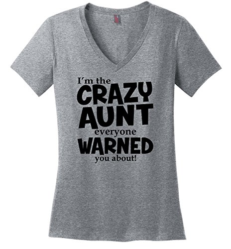 Comical Shirt Ladies I'm Crazy Aunt Everyone Warned You About Funny Sport Grey -